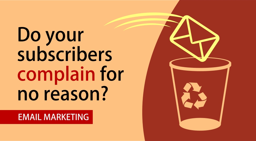 Why do your email subscribers complain of spam for no apparent reason?