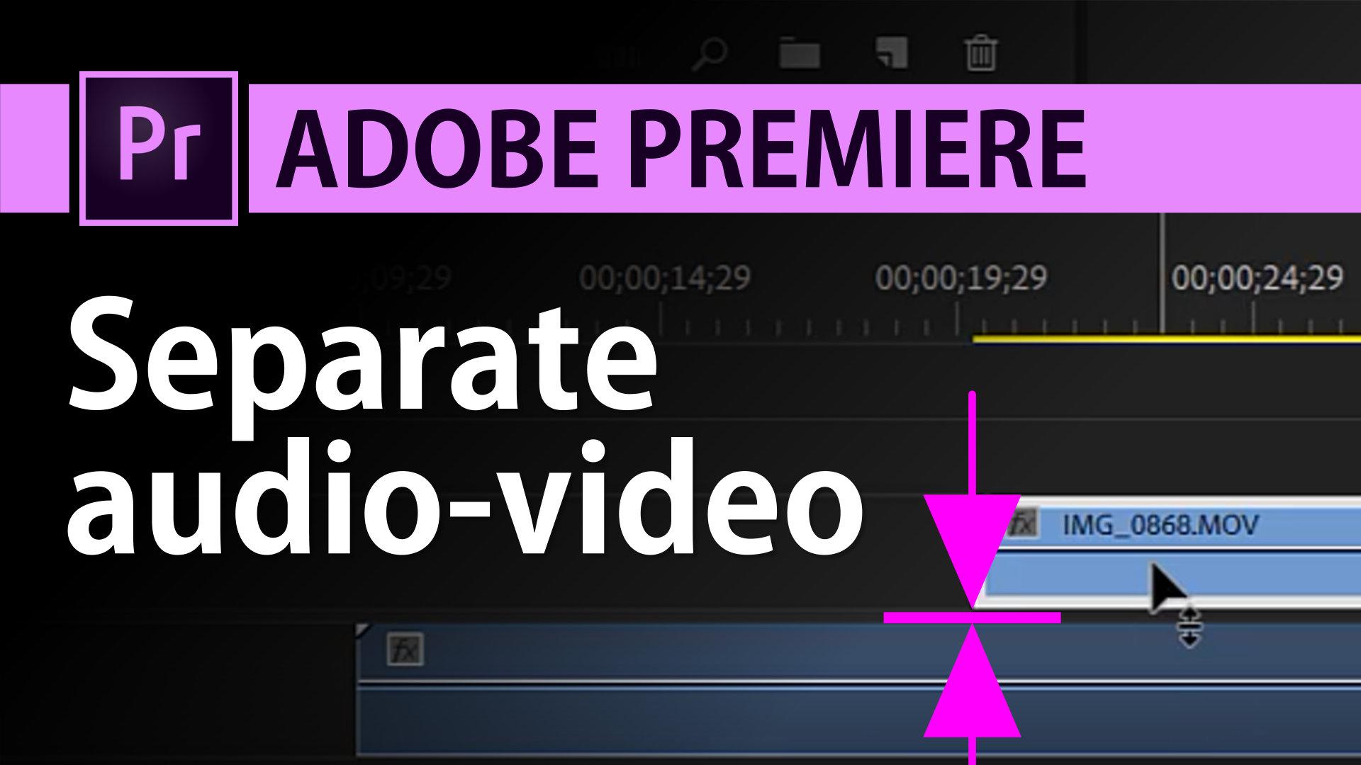 Separate audio from video in Adobe Premiere | Premiere Pro Tutorial